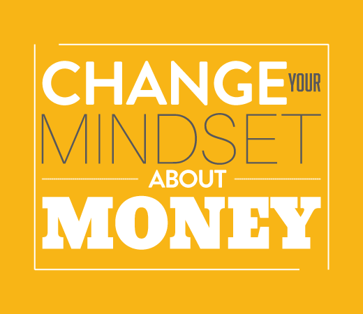 Change your mindset about money